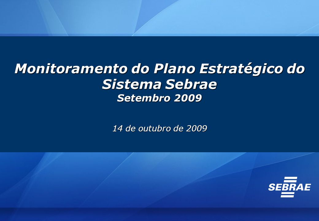Monitoramento do Plano Estratégico do Sistema Sebrae