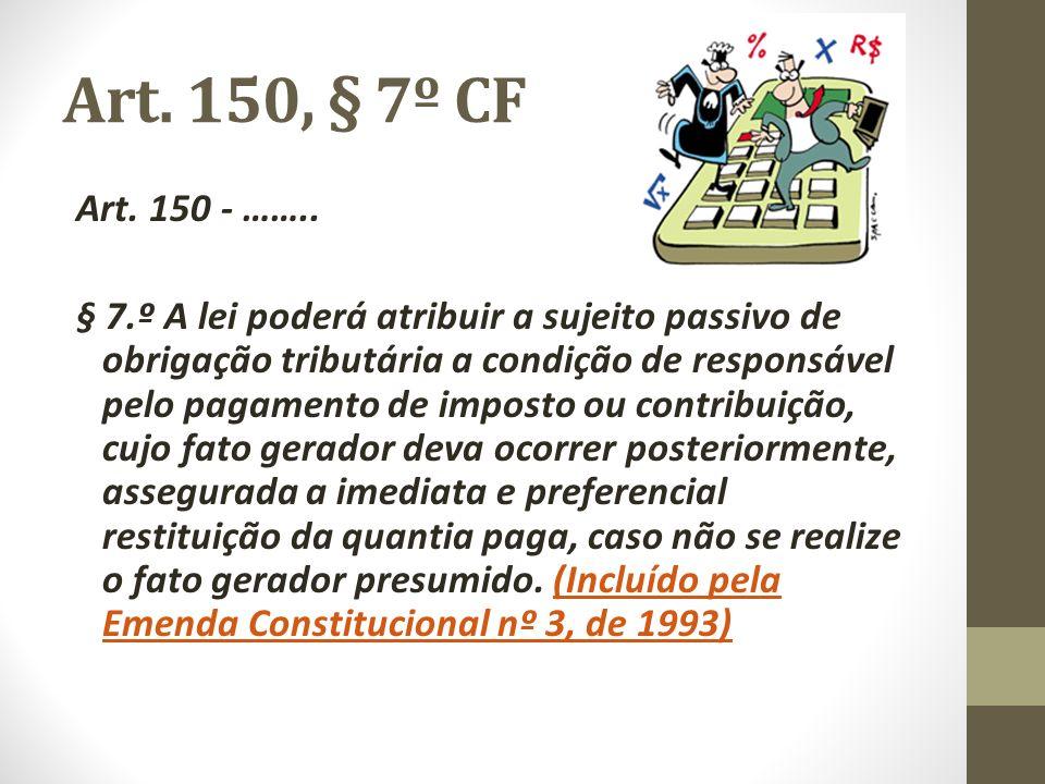 Art. 150, § 7º CFArt. 150 - ……..