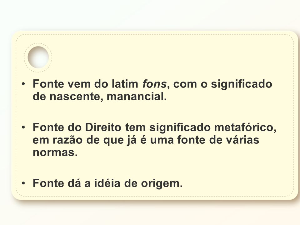 Fonte vem do latim fons, com o significado de nascente, manancial.