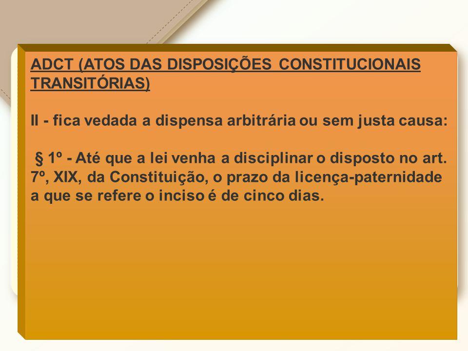 ADCT (ATOS DAS DISPOSIÇÕES CONSTITUCIONAIS TRANSITÓRIAS)