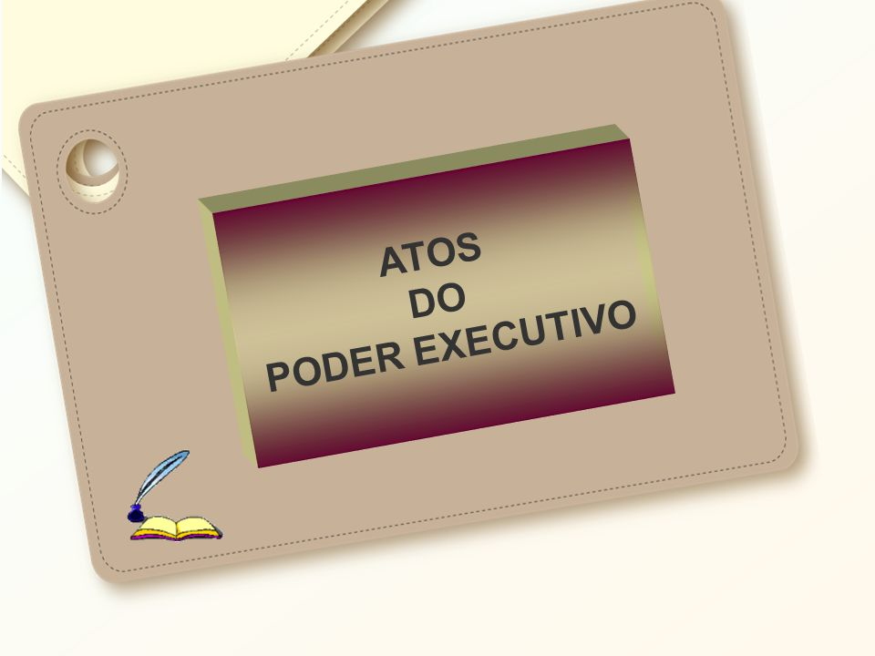 ATOS DO PODER EXECUTIVO