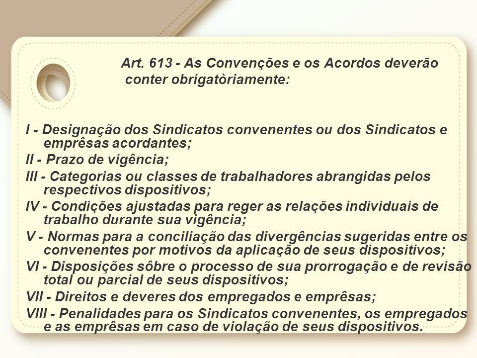 Art. 613 - As Convenções e os Acordos deverão