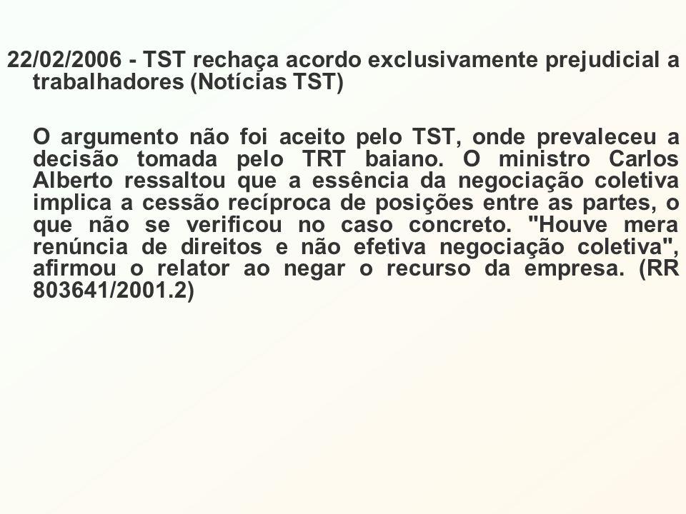 22/02/2006 - TST rechaça acordo exclusivamente prejudicial a trabalhadores (Notícias TST)