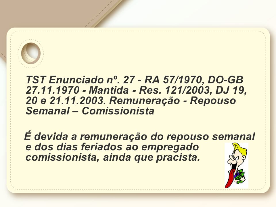 TST Enunciado nº. 27 - RA 57/1970, DO-GB 27. 11. 1970 - Mantida - Res