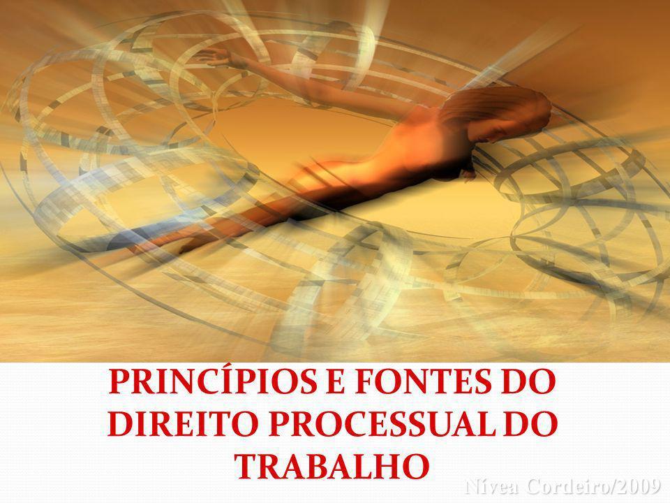 PRINCÍPIOS E FONTES DO DIREITO PROCESSUAL DO TRABALHO