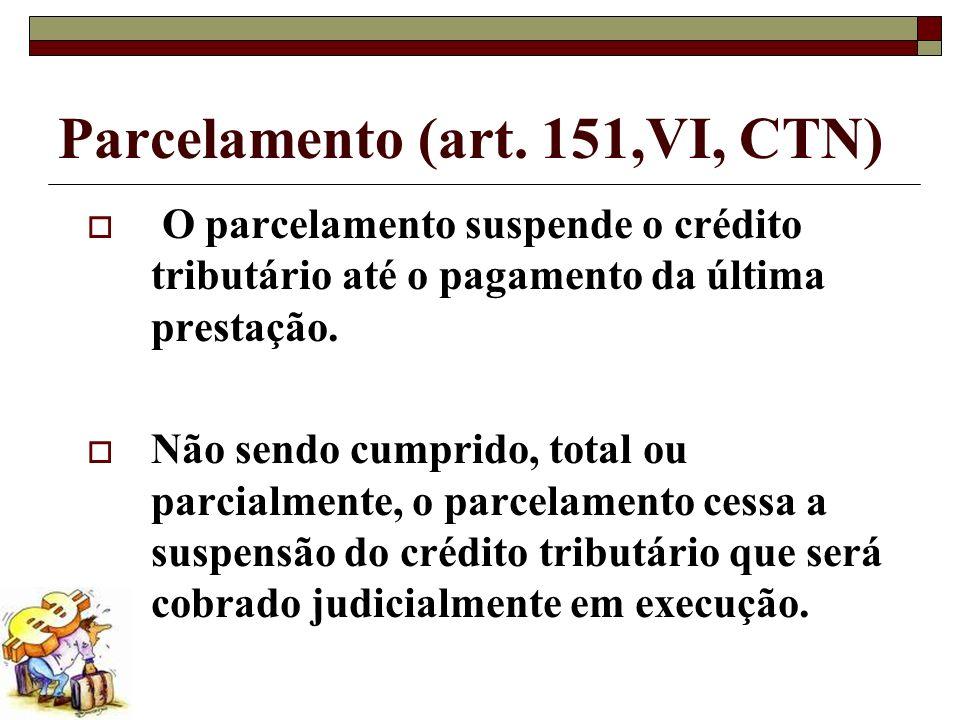 Parcelamento (art. 151,VI, CTN)