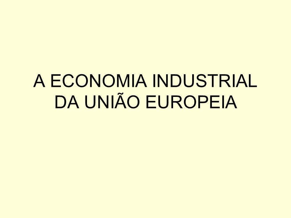 A ECONOMIA INDUSTRIAL DA UNIÃO EUROPEIA