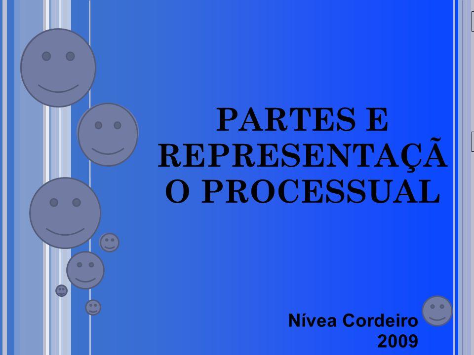 PARTES E REPRESENTAÇÃO PROCESSUAL