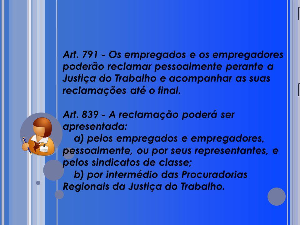 Art. 839 - A reclamação poderá ser apresentada: