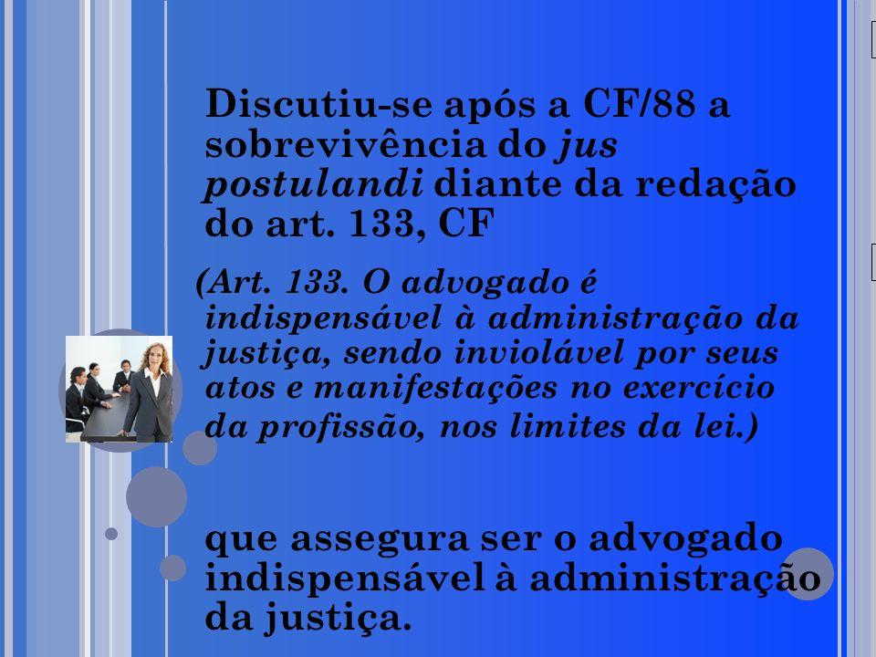 que assegura ser o advogado indispensável à administração da justiça.