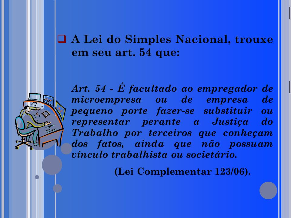 A Lei do Simples Nacional, trouxe em seu art. 54 que: