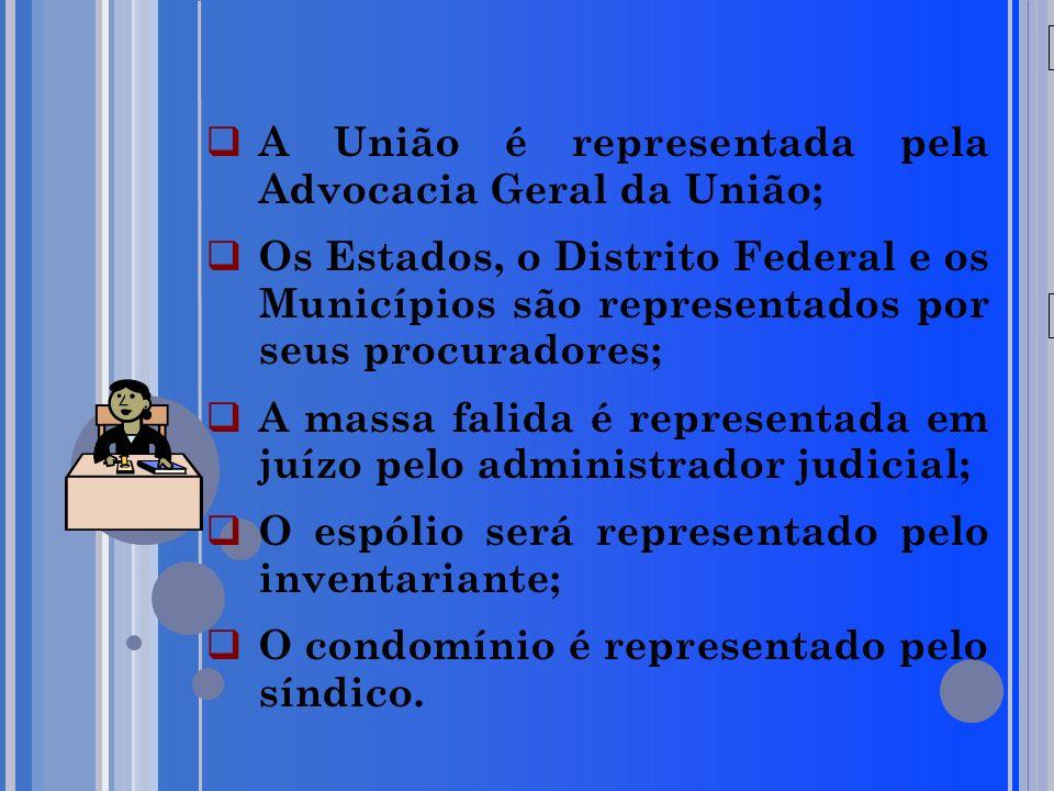 A União é representada pela Advocacia Geral da União;