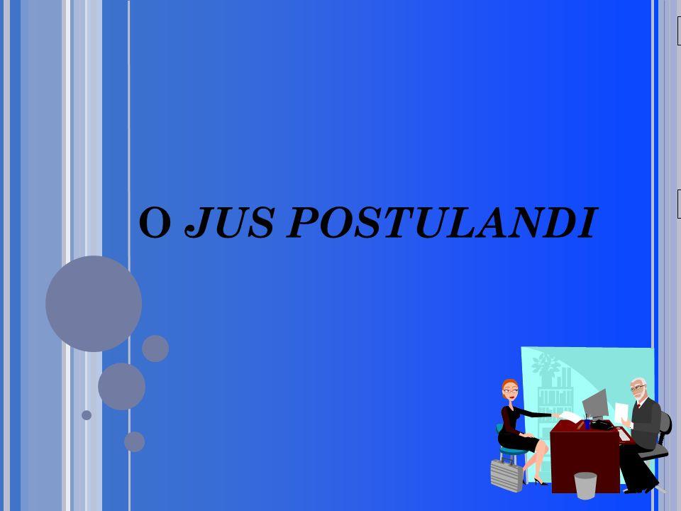 20/05/09 O JUS POSTULANDI