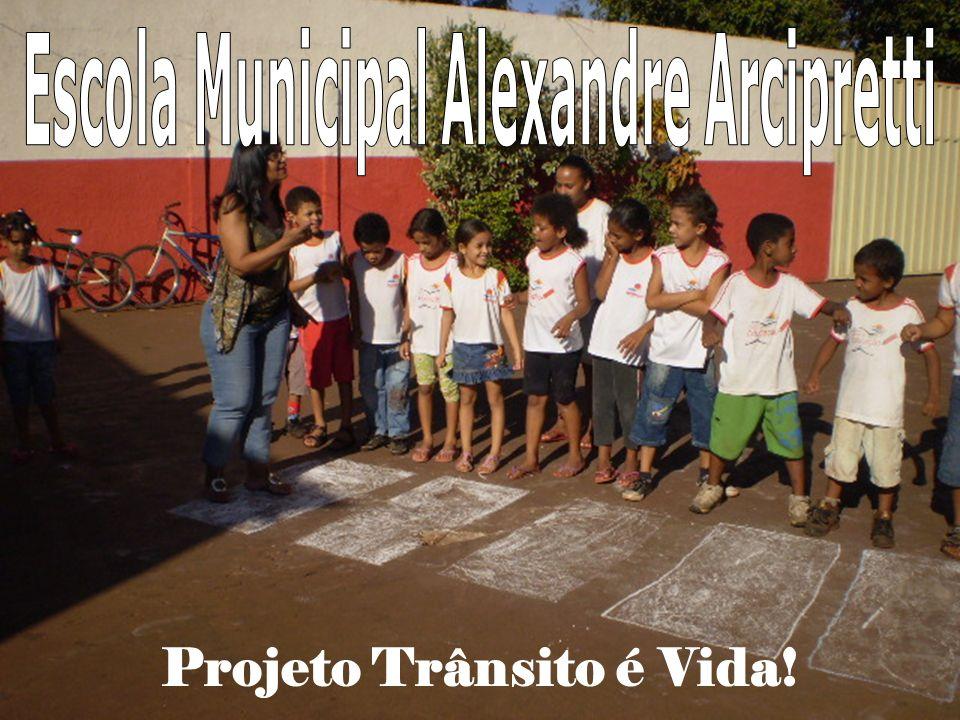 Escola Municipal Alexandre Arcipretti Projeto Trânsito é Vida!