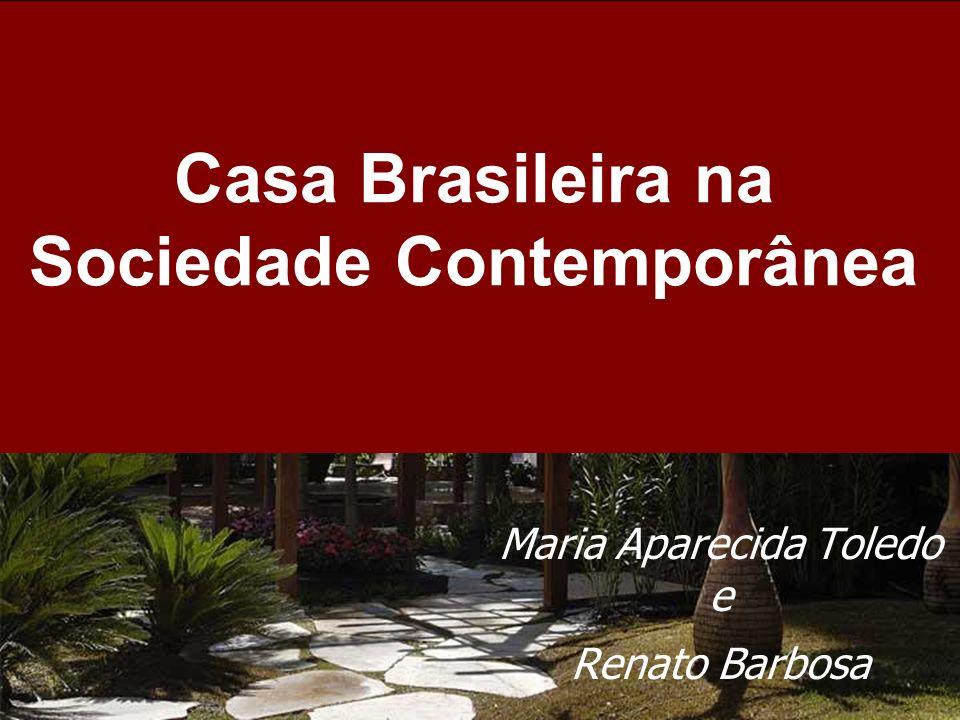 Casa Brasileira na Sociedade Contemporânea