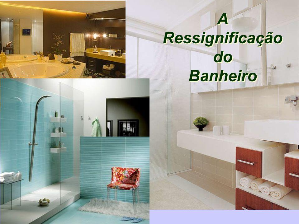 A Ressignificação do Banheiro