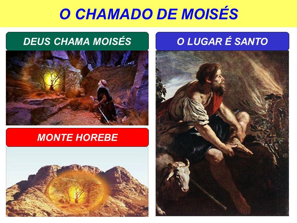 O CHAMADO DE MOISÉS DEUS CHAMA MOISÉS O LUGAR É SANTO MONTE HOREBE