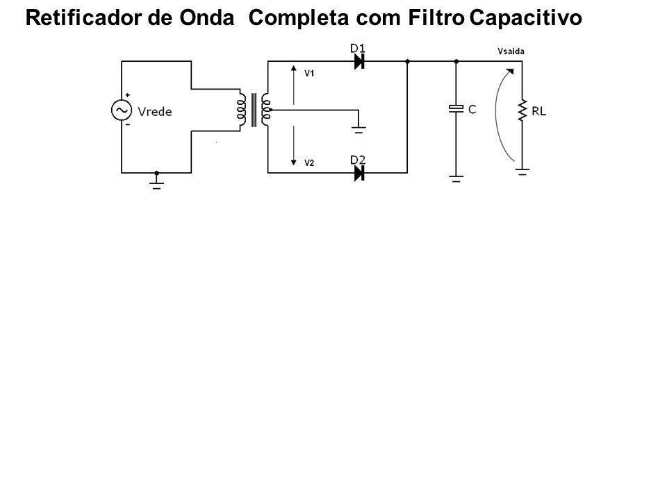 Retificador de Onda Completa com Filtro Capacitivo