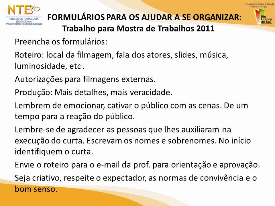 Formulários para os ajudar a se organizar: