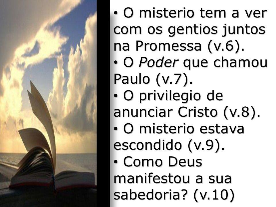 O misterio tem a ver com os gentios juntos na Promessa (v.6).