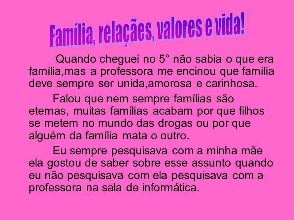 Família, relaçães, valores e vida!
