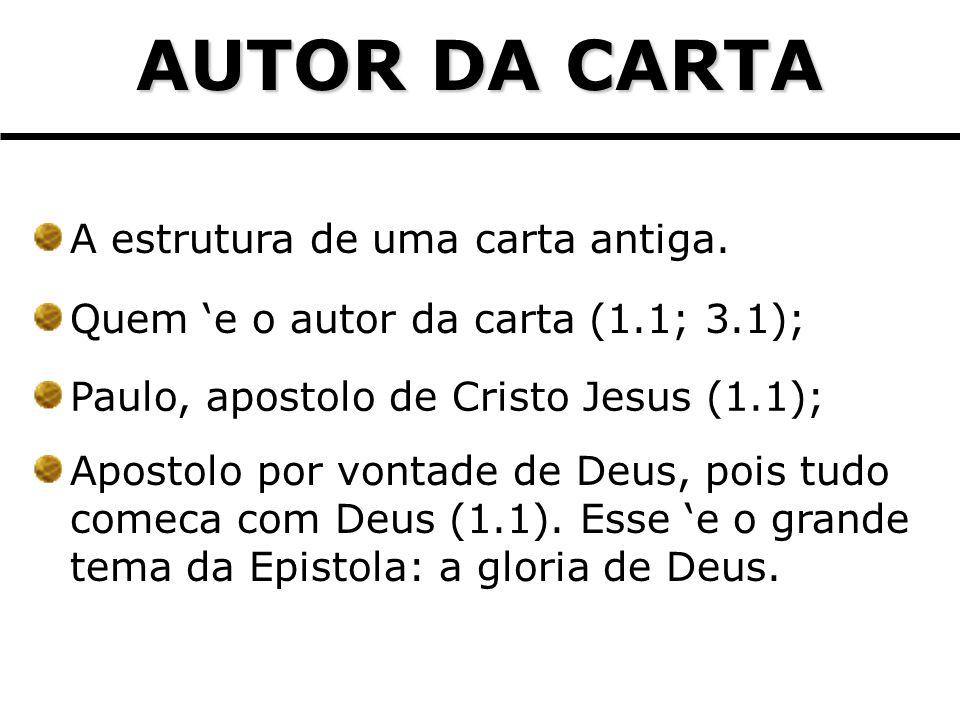 AUTOR DA CARTA A estrutura de uma carta antiga.