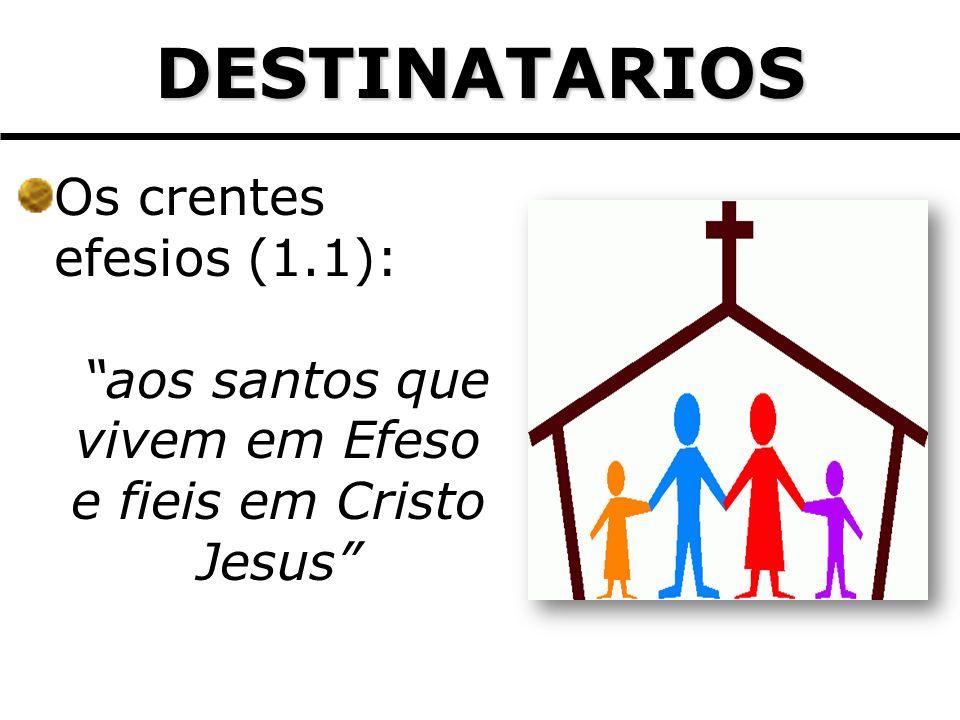 aos santos que vivem em Efeso e fieis em Cristo Jesus