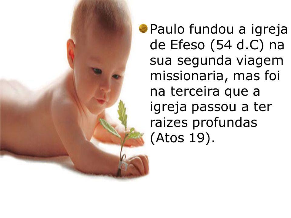 Paulo fundou a igreja de Efeso (54 d