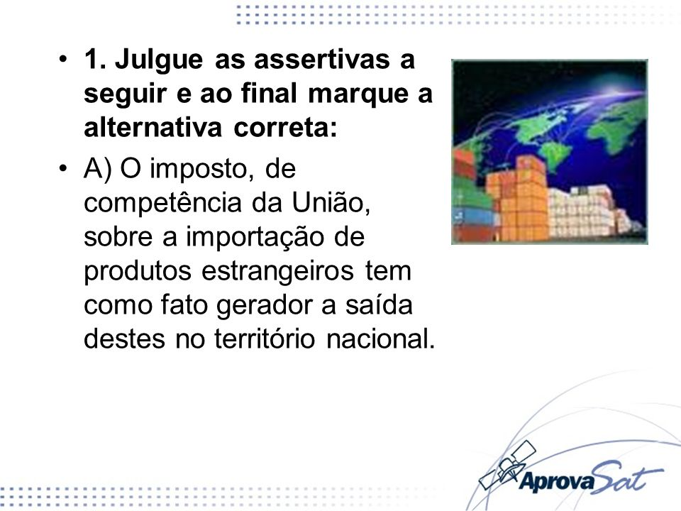 1. Julgue as assertivas a seguir e ao final marque a alternativa correta: