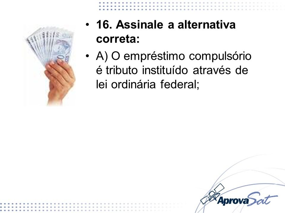 16. Assinale a alternativa correta: