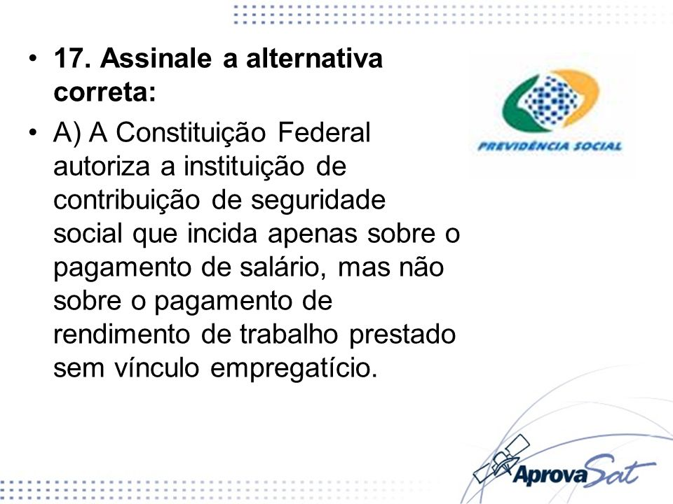 17. Assinale a alternativa correta: