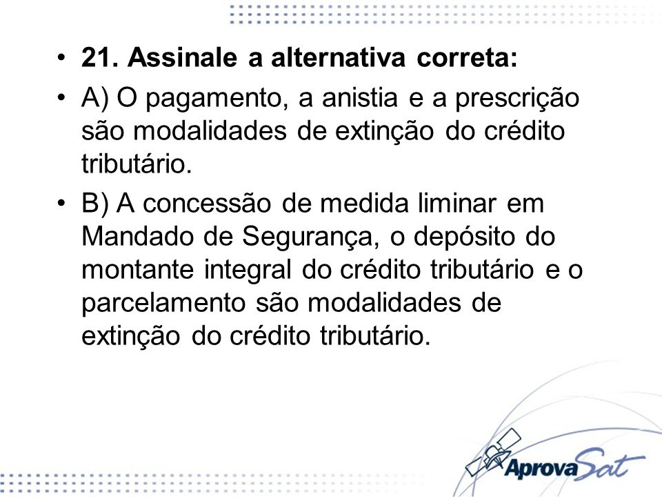 21. Assinale a alternativa correta: