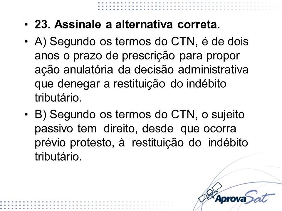 23. Assinale a alternativa correta.