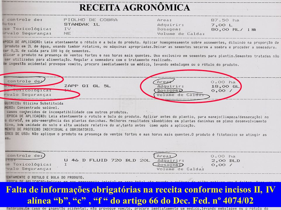 RECEITA AGRONÔMICA Falta de informações obrigatórias na receita conforme incisos II, IV alínea b , c , f do artigo 66 do Dec.
