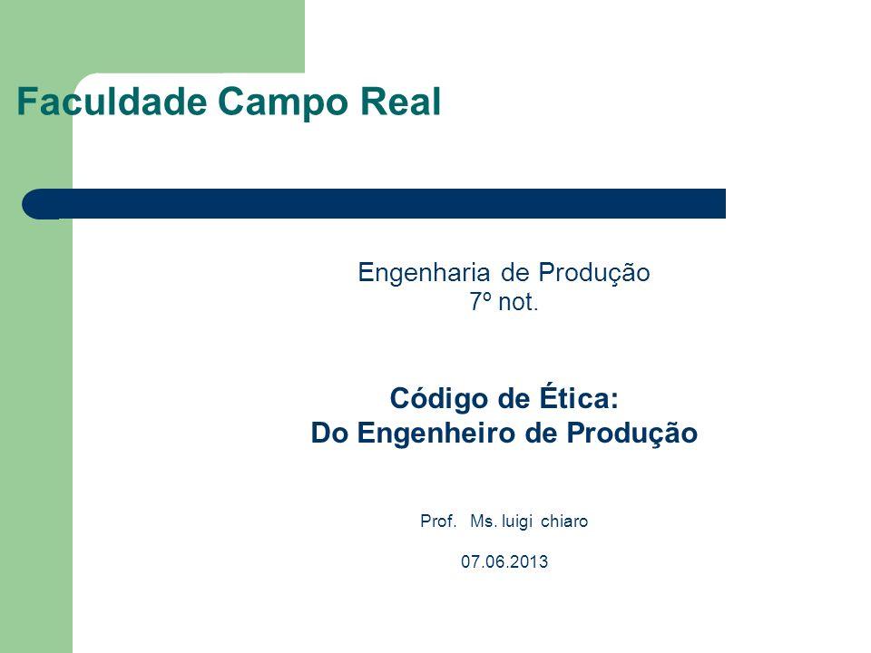 Faculdade Campo Real Código de Ética: Do Engenheiro de Produção