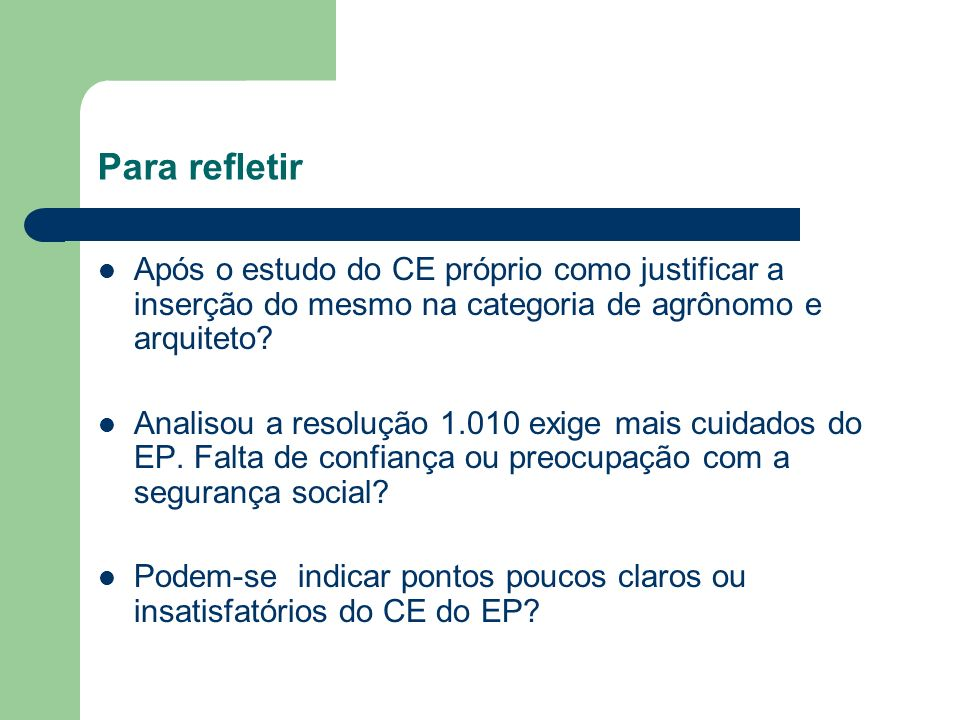 Para refletir Após o estudo do CE próprio como justificar a inserção do mesmo na categoria de agrônomo e arquiteto