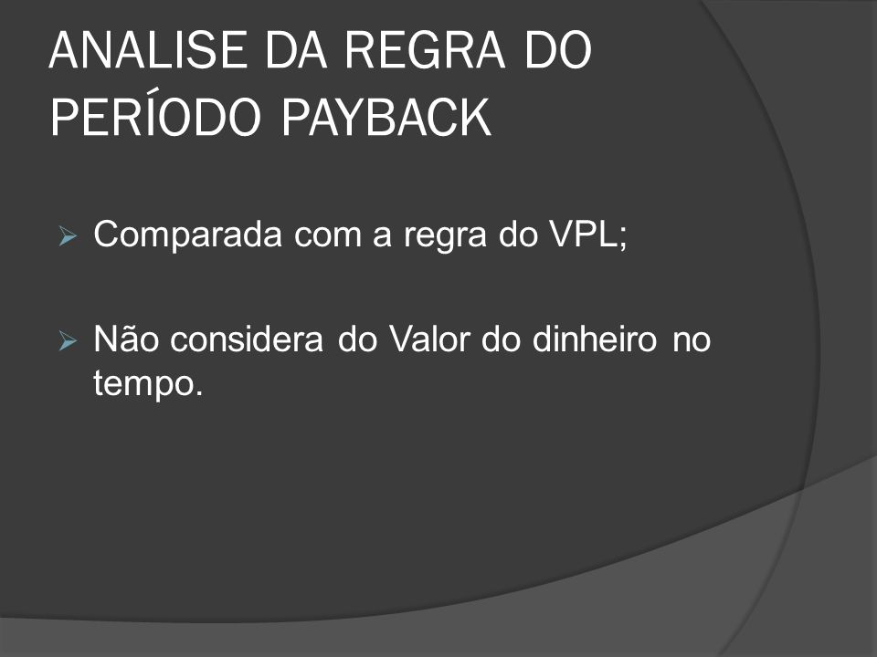 ANALISE DA REGRA DO PERÍODO PAYBACK