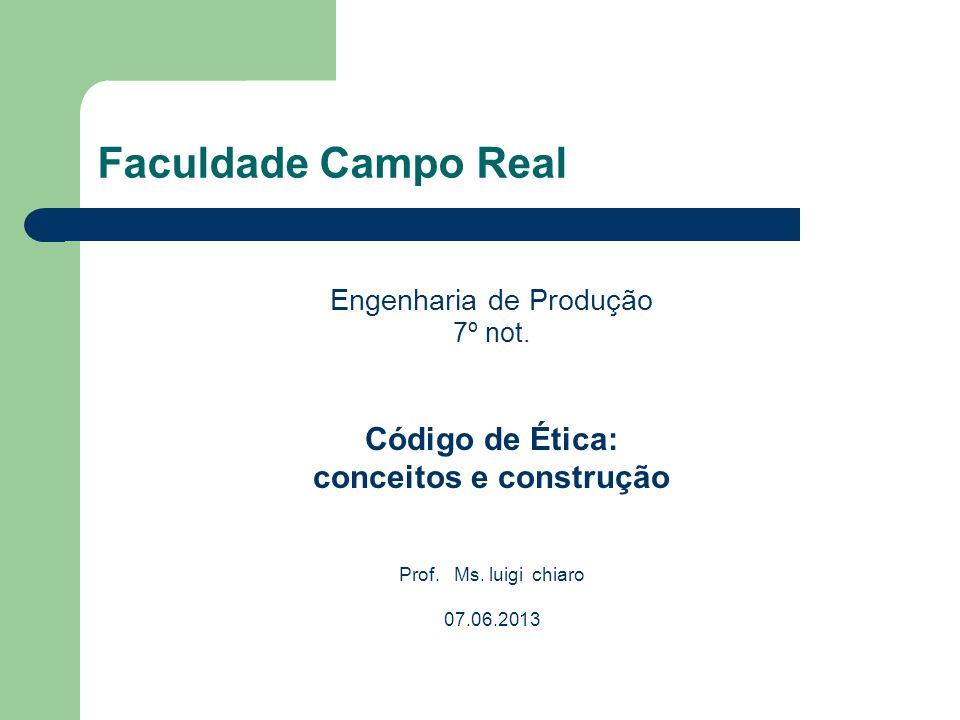 Faculdade Campo Real Código de Ética: conceitos e construção