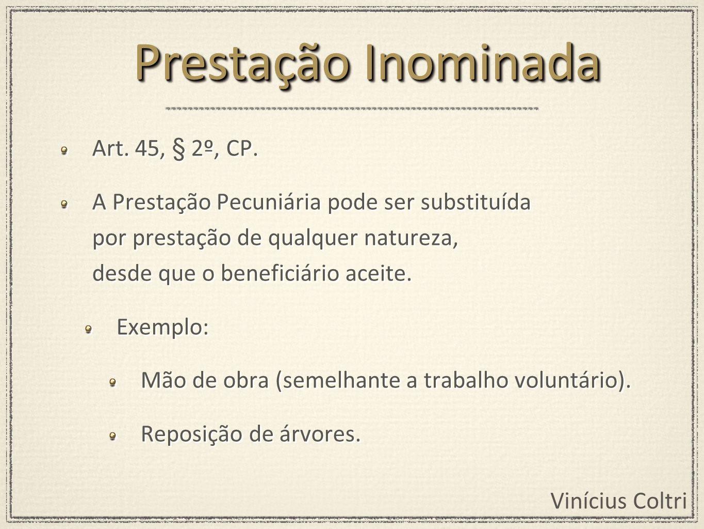 Prestação Inominada Art. 45, § 2º, CP.