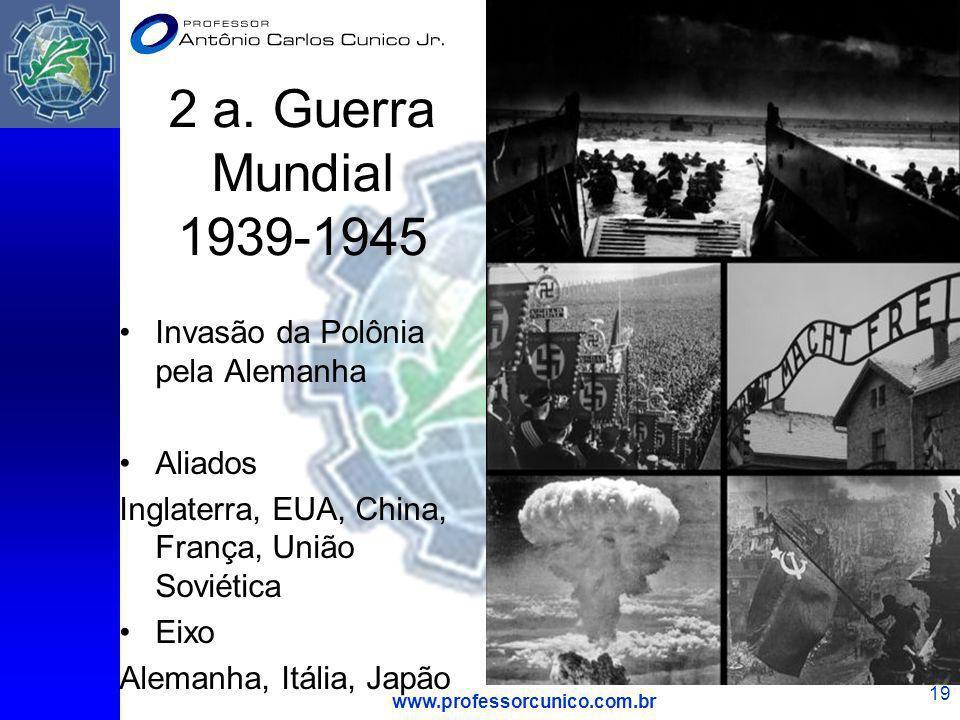 2 a. Guerra Mundial 1939-1945 Invasão da Polônia pela Alemanha Aliados