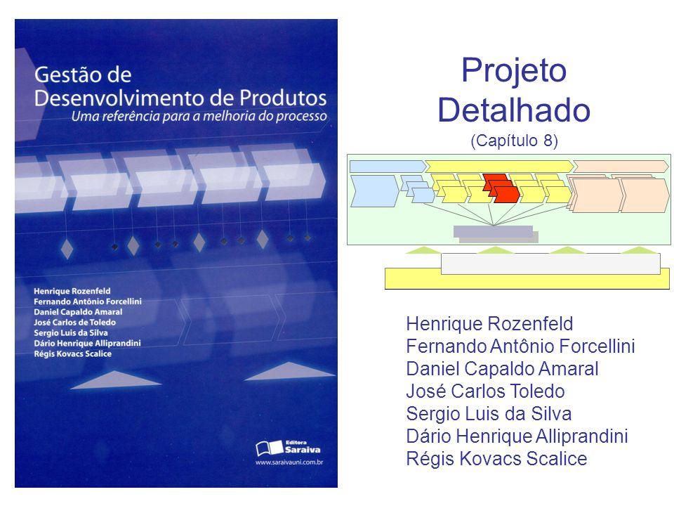 Projeto Detalhado Henrique Rozenfeld Fernando Antônio Forcellini