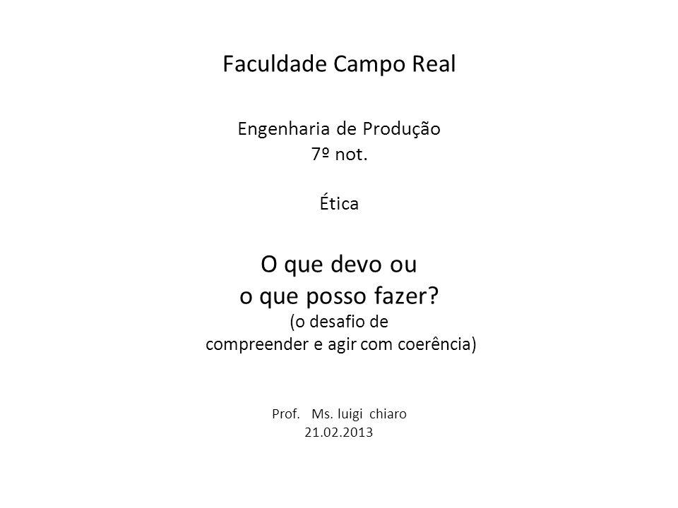 O que devo ou o que posso fazer Faculdade Campo Real