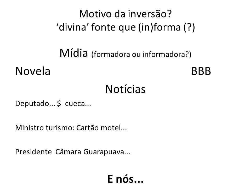 Motivo da inversão 'divina' fonte que (in)forma ( )