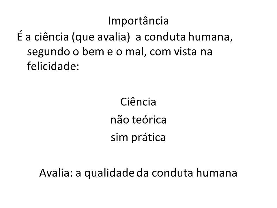 Avalia: a qualidade da conduta humana