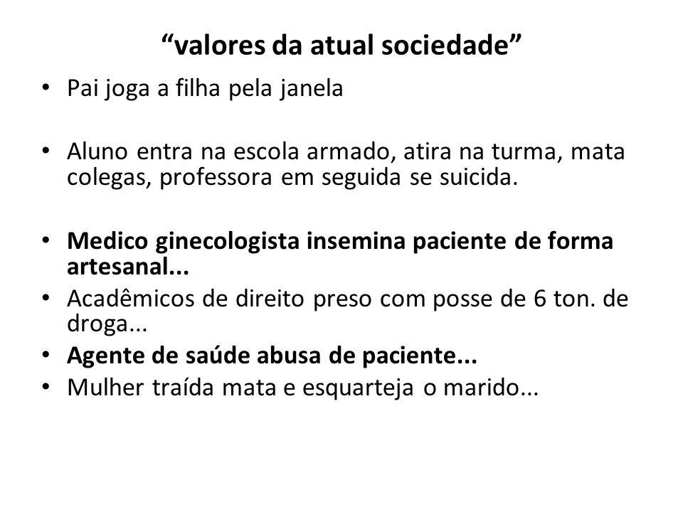 valores da atual sociedade