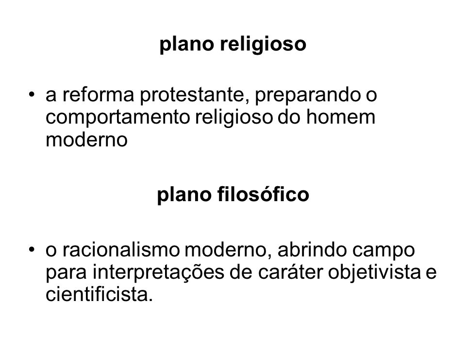 plano religiosoa reforma protestante, preparando o comportamento religioso do homem moderno. plano filosófico.