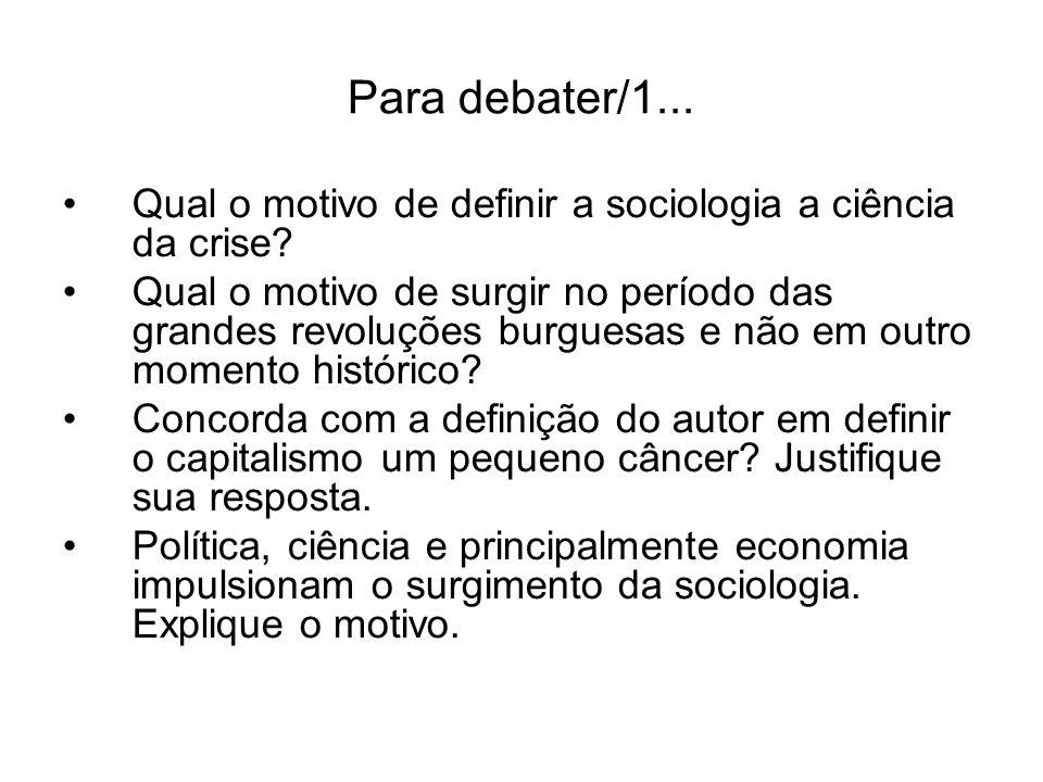 Para debater/1... Qual o motivo de definir a sociologia a ciência da crise