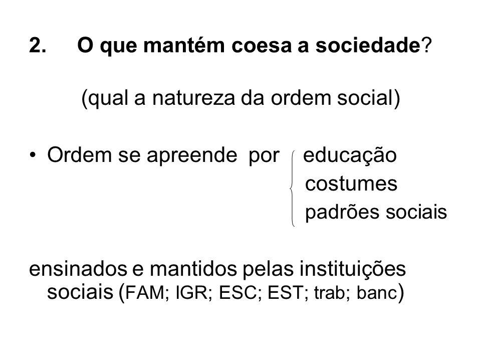 2. O que mantém coesa a sociedade