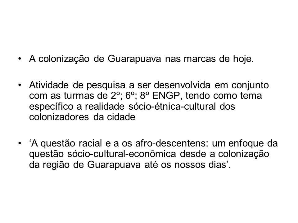 A colonização de Guarapuava nas marcas de hoje.