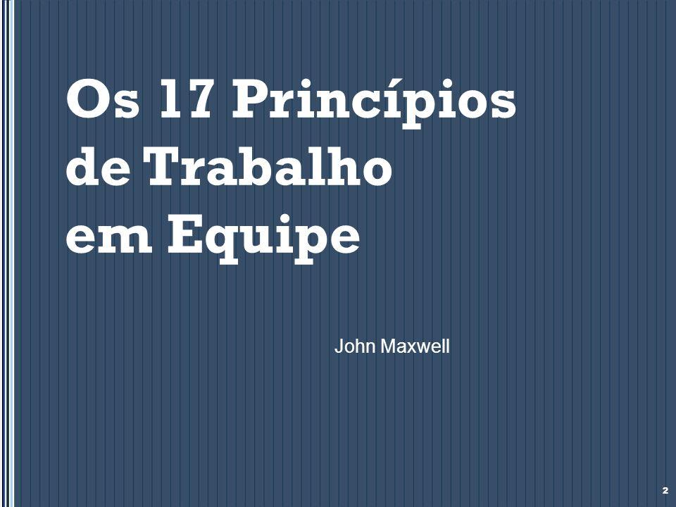 Os 17 Princípios de Trabalho em Equipe